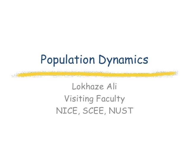 Population Dynamics     Lokhaze Ali   Visiting Faculty  NICE, SCEE, NUST