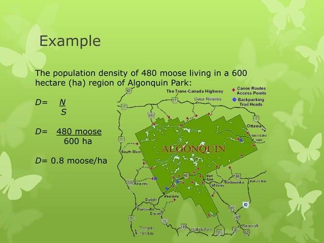 ExampleThe population density of 480 moose living in a 600hectare (ha) region of Algonquin Park:D=   N     SD=   480 moose...