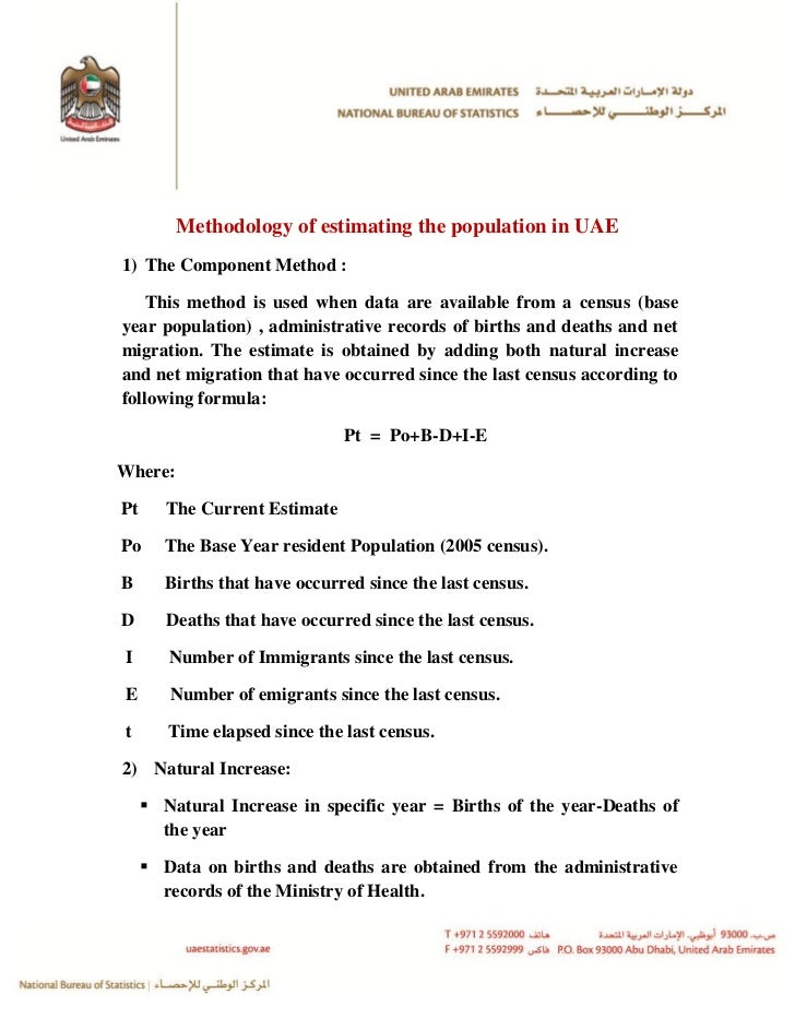 Methodology of estimating the population in UAE1) The Component Method :    This method is used when data are available fr...