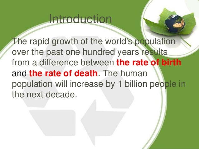 the growing problem of starvation caused by the global population explosion Population and natural resources module: impacts of technological revolutions on world population growth data sources: population reference bureau (2003) theoretical debates over the extent and causes of the population problem expanded.