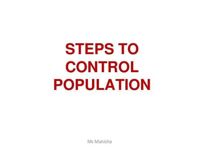 STEPS TO CONTROL POPULATION Ms Manisha