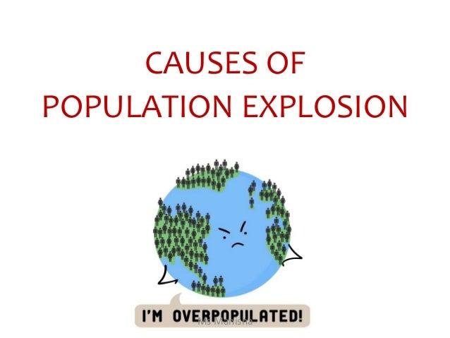 CAUSES OF POPULATION EXPLOSION Ms Manisha