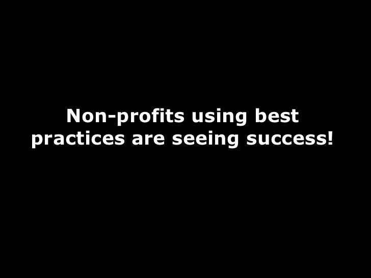 Non-profits using best practices are seeing success!