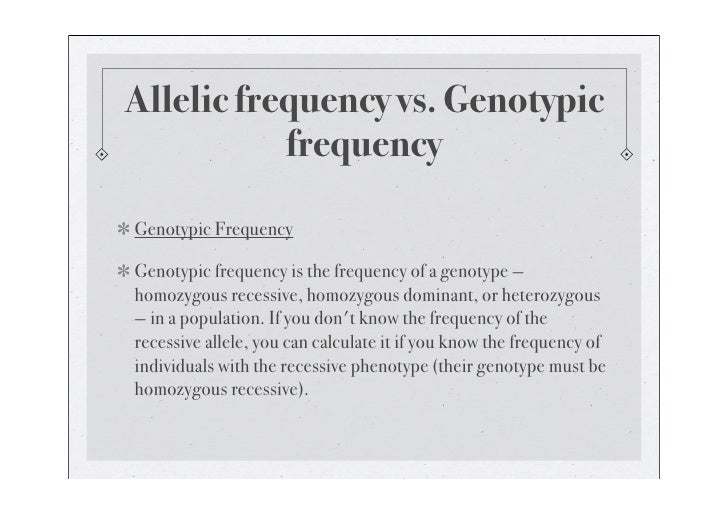 Sample Problem    If you observe a population and find that 16% show the recessive trait, you know the frequency of the aa...