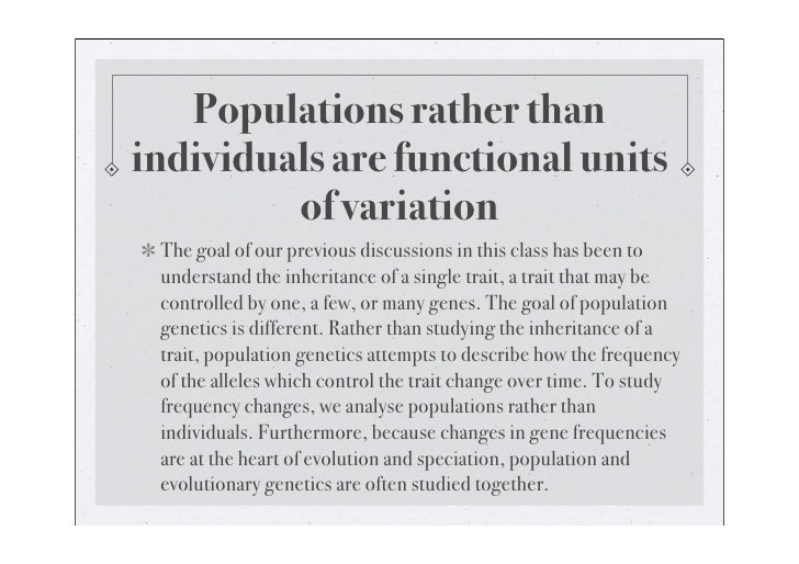 Populations rather than individuals are functional units          of variation  The goal of our previous discussions in th...