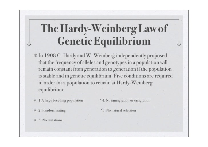 The Hardy-Weinberg Law of     Genetic Equilibrium In 1908 G. Hardy and W. Weinberg independently proposed that the frequen...
