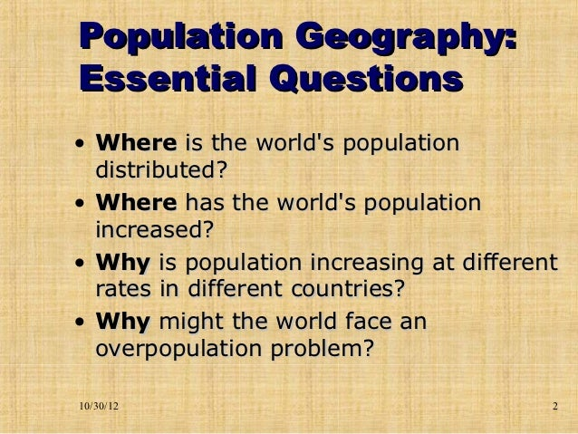population geography notes No other region of the world has such serious population problems as does  south asia and no other area of comparable size and cultural attainments are as .