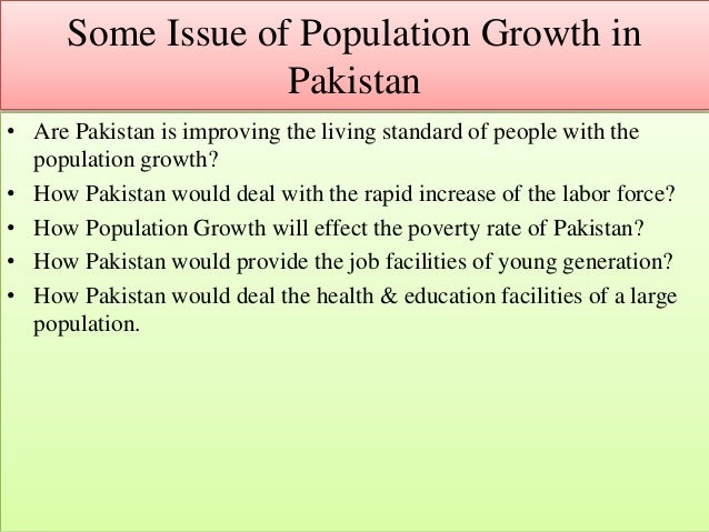 population growth in pakistan Pakistan's population has risen to 2078 million with an increase of 754 million  people within 19 years, according to provisional summary.
