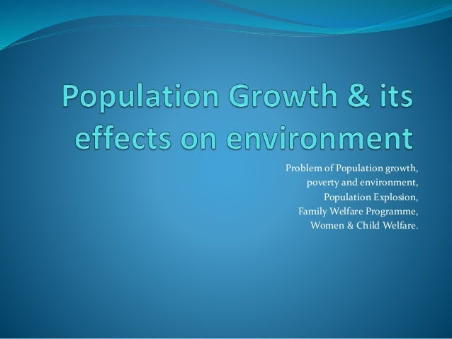 Problem of Population growth, poverty and environment, Population Explosion, Family Welfare Programme, Women & Child Welfa...