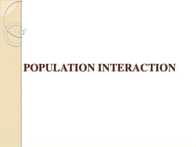 POPULATION INTERACTION