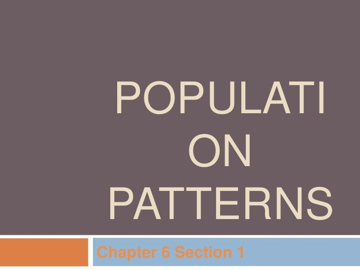 Population Patterns<br />Chapter 6 Section 1<br />