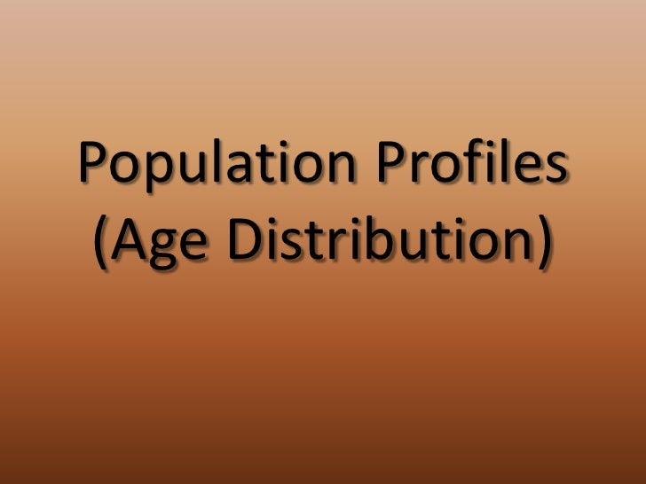 Population Profiles<br />(Age Distribution)<br />
