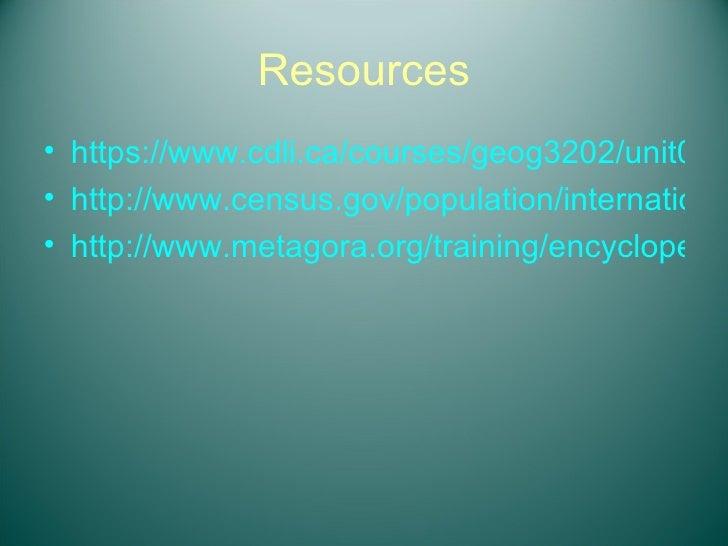 Resources <ul><li>https://www.cdli.ca/courses/geog3202/unit06_org03_ilo02/b_activity.html </li></ul><ul><li>http://www.cen...