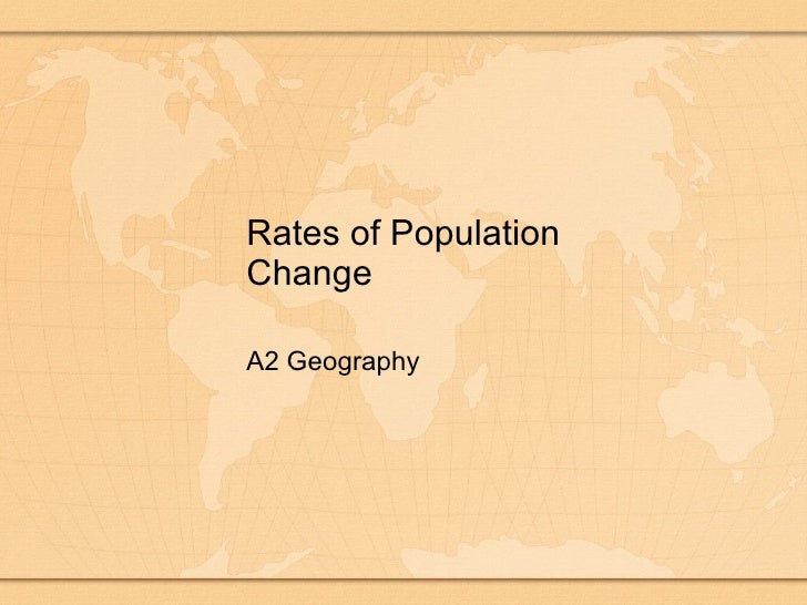 Rates of Population Change A2 Geography