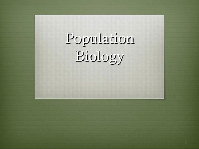 PopulationPopulation BiologyBiology 1