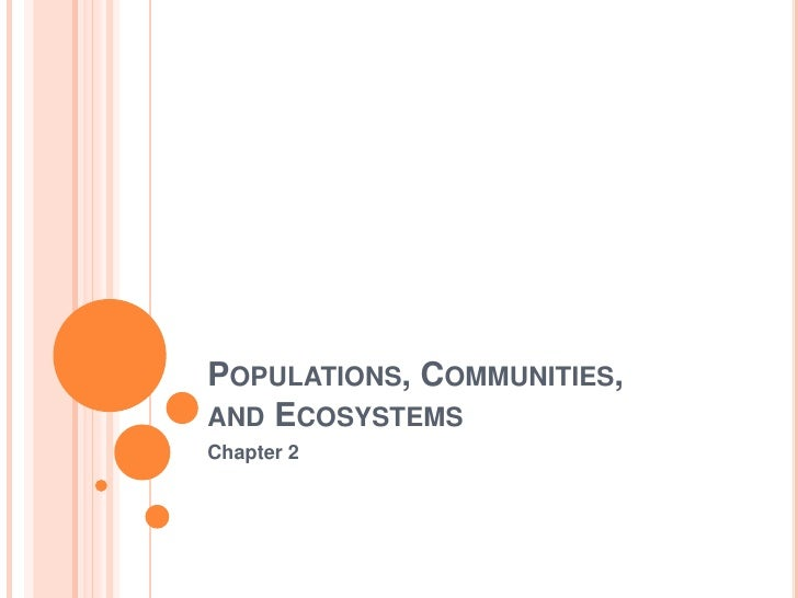POPULATIONS, COMMUNITIES, AND ECOSYSTEMS Chapter 2
