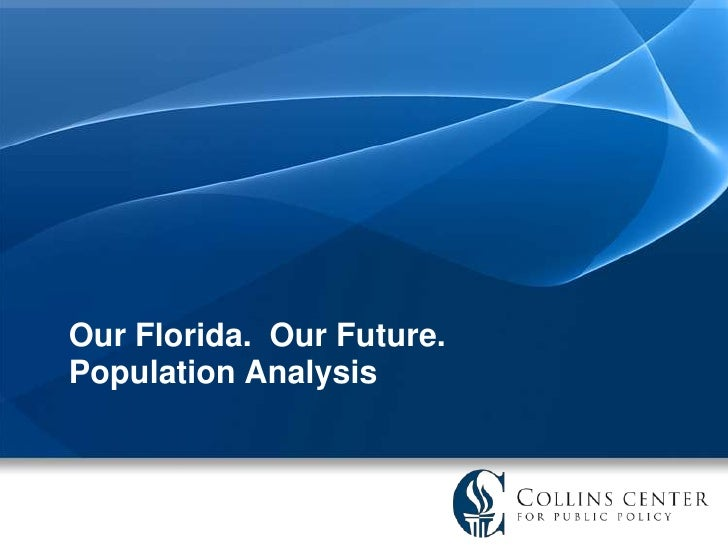 Our Florida.  Our Future.Population Analysis<br />