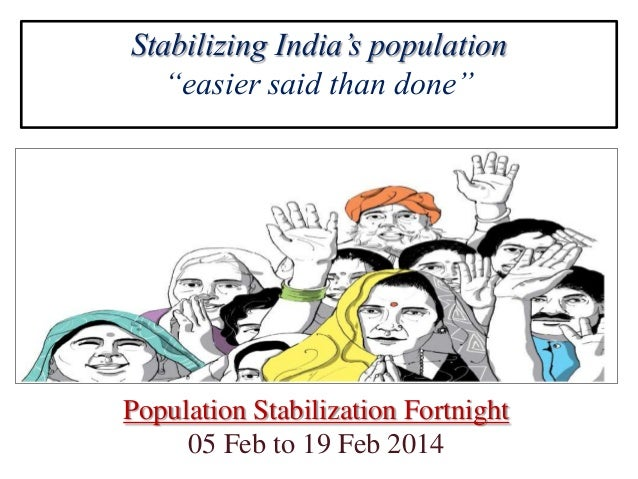 """Stabilizing India's population """"easier said than done"""" Population Stabilization Fortnight 05 Feb to 19 Feb 2014"""