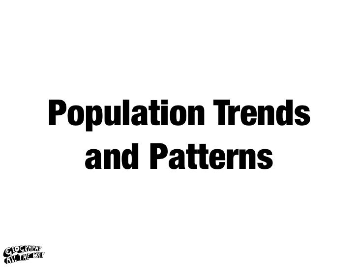 Population Trends  and Patterns