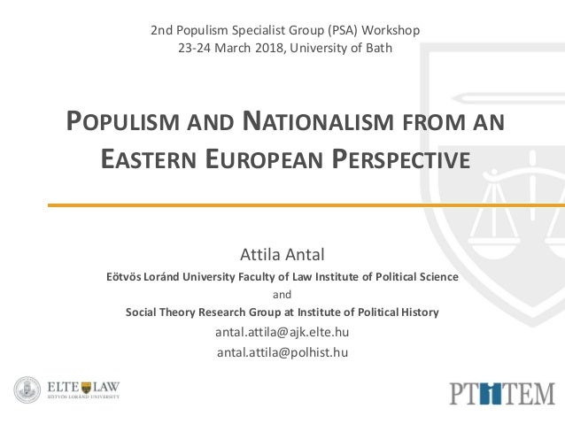 2nd Populism Specialist Group (PSA) Workshop 23-24 March 2018, University of Bath POPULISM AND NATIONALISM FROM AN EASTERN...