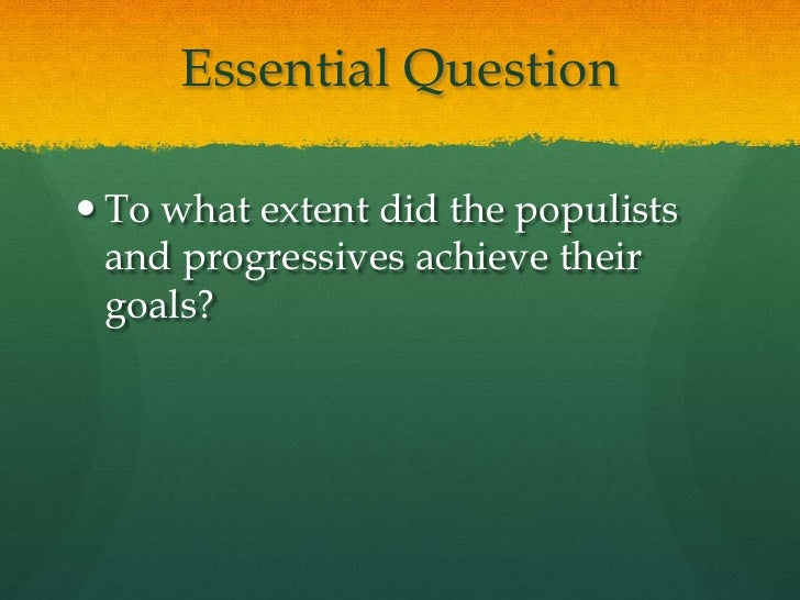 Some sort of Simple Summary connected with Populism v . Progressivism