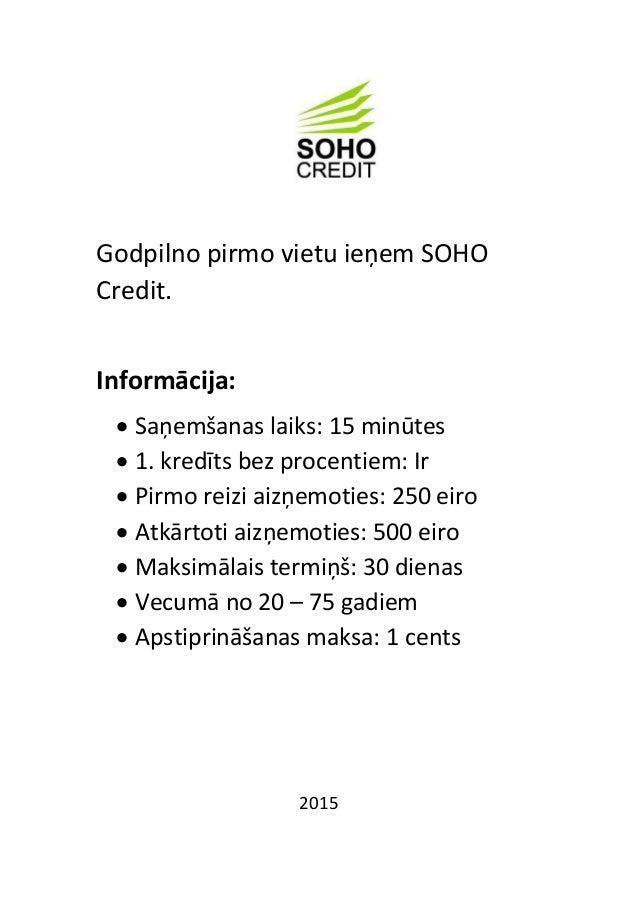 Godpilno pirmo vietu ieņem SOHO Credit. Informācija:  Saņemšanas laiks: 15 minūtes  1. kredīts bez procentiem: Ir  Pirm...