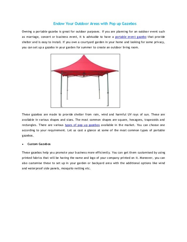 Endow Your Outdoor Areas with Pop up Gazebos Owning a portable gazebo is great for outdoor purposes. If you are planning f...