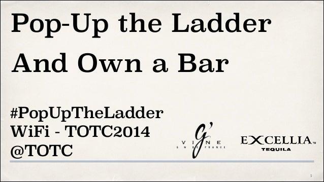 Pop-Up the Ladder And Own a Bar !1 #PopUpTheLadder WiFi - TOTC2014 @TOTC