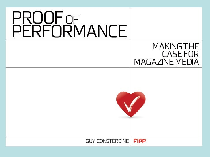 Proof of Performance:Making the case for magazine media  Chris Llewellyn  President & CEO, FIPP  Esther Braspenning  Inter...