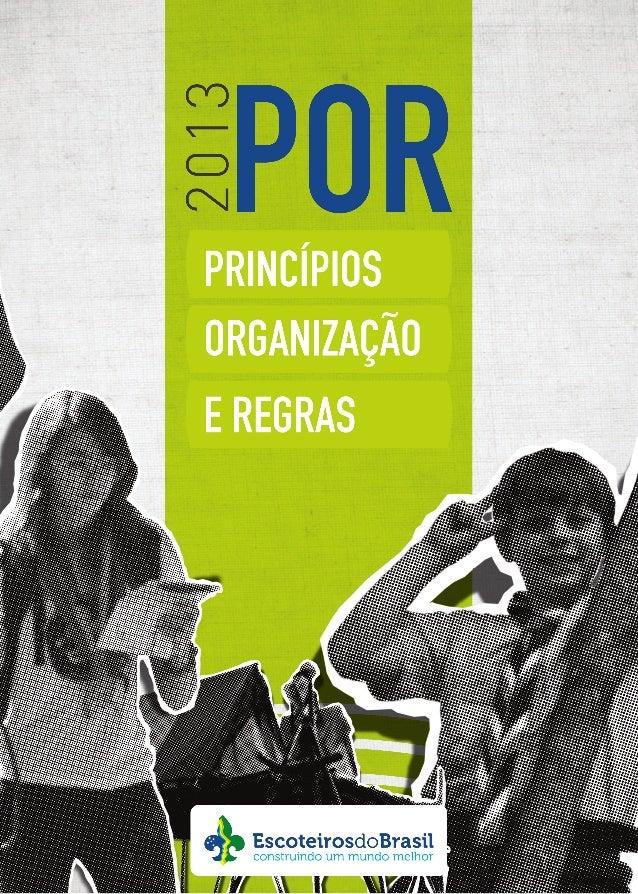 Obra editada em conformidade com os propósitos educacionais do Movimento Escoteiro no Brasil.  POR - Princípios, Organizaç...