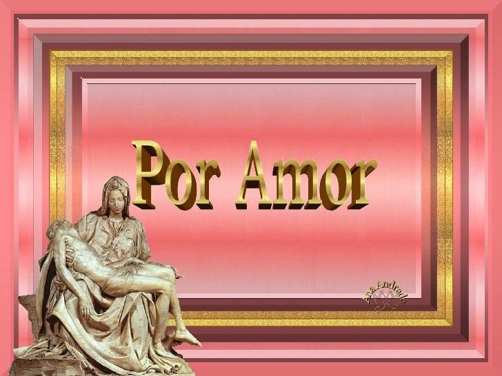 Por Amor Ana Andrade