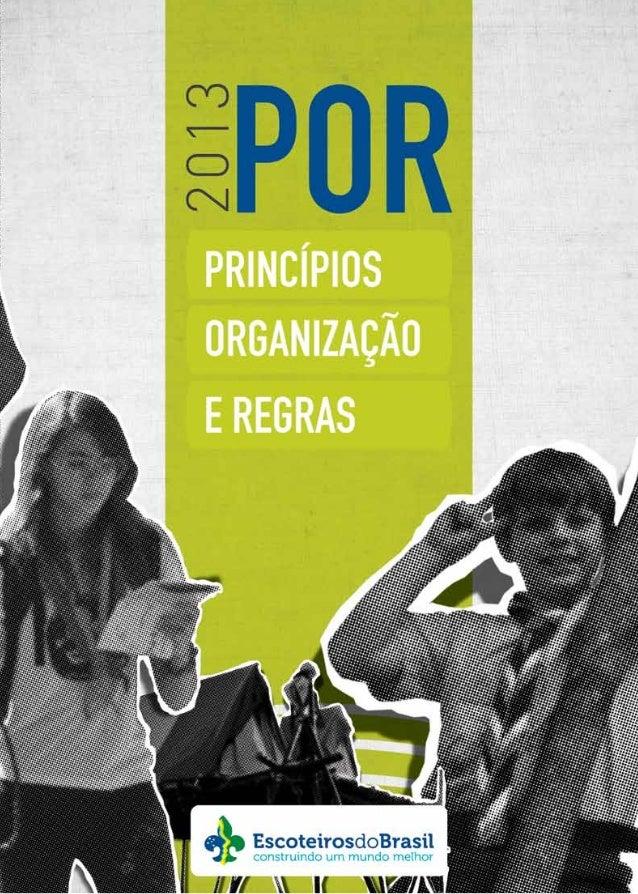 Obra editada em conformidade com os propósitos educacionais do Movimento Escoteiro no Brasil. POR - Princípios, Organizaçã...