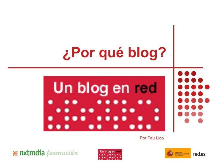 ¿Por qué blog? Por Pau Llop