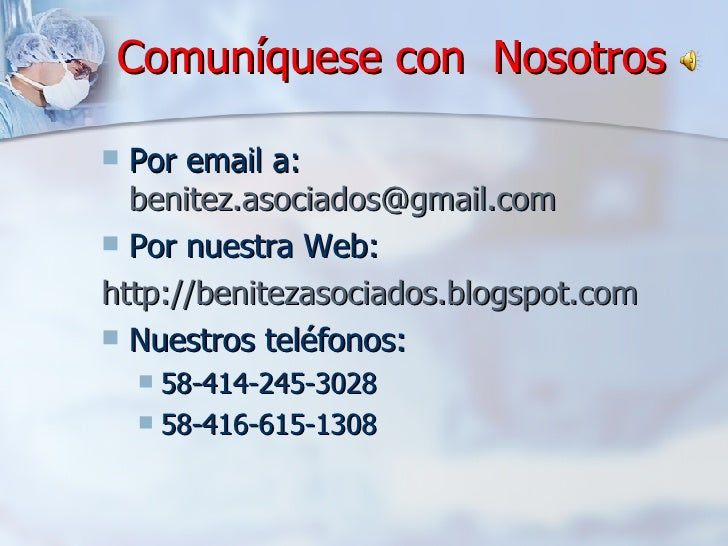 Comuníquese con  Nosotros <ul><li>Por email a:  [email_address]   </li></ul><ul><li>Por nuestra Web: </li></ul><ul><li>htt...