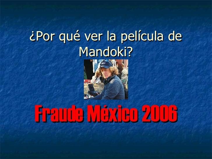 ¿Por qué ver la película de Mandoki? Fraude México 2006
