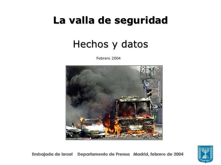La valla de seguridad Hechos y datos Febrero 2004