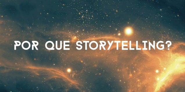 por que storytelling?