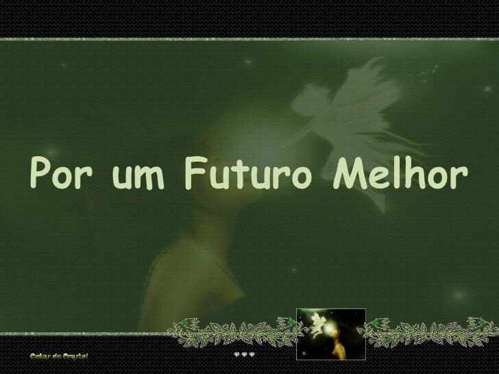 Por um Futuro Melhor