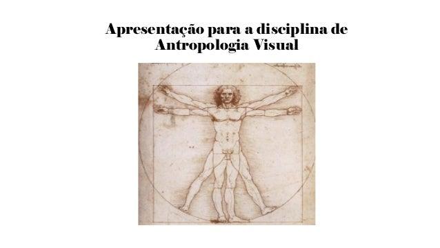 Apresentação para a disciplina de Antropologia Visual
