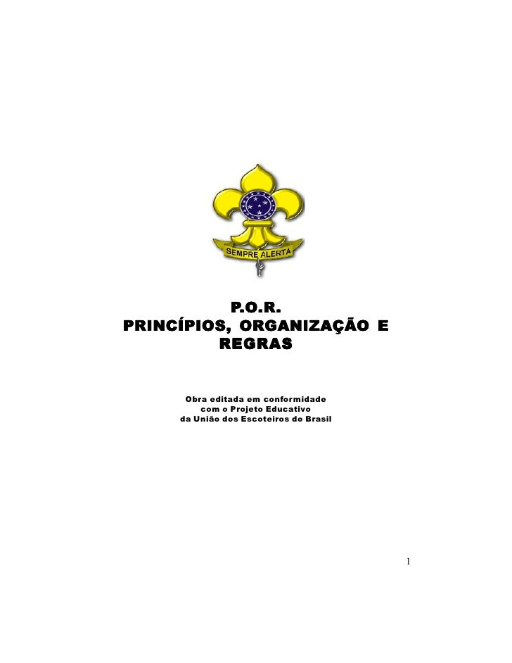 P.O.R.             .O.R. PRINCÍPIOS, ORGANIZAÇÃO E          REGRAS         Obra editada em conformidade          com o Pro...