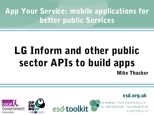 esd.org.uk sharing nationally to improve services locally App Your Service: mobile applications for better public Services...