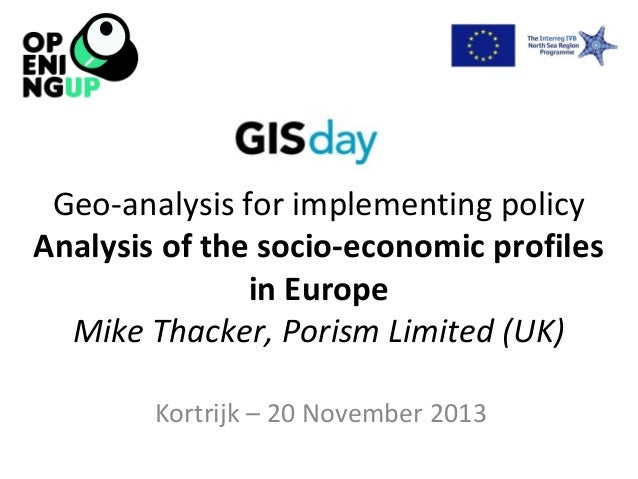 Geo-analysis for implementing policy Analysis of the socio-economic profiles in Europe Mike Thacker, Porism Limited (UK) K...