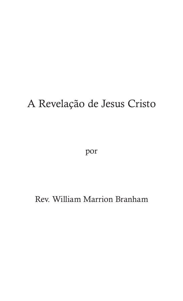 HOW THE ANGEL CAME TO ME, AND HIS 75 A Revelação de Jesus Cristo por Rev. William Marrion Branham