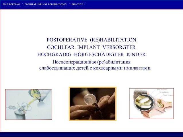 Bodo Bertram - Post-Operative (Re)Habilitation of Severely Hearing Im…