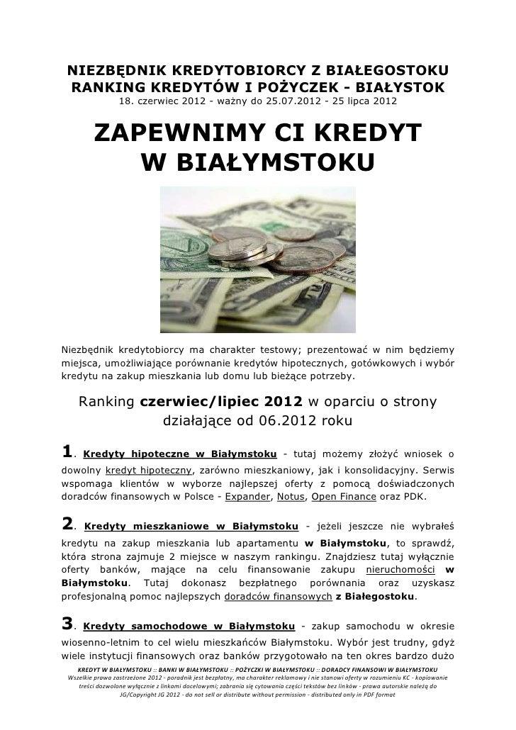 NIEZBĘDNIK KREDYTOBIORCY Z BIAŁEGOSTOKU RANKING KREDYTÓW I POŻYCZEK - BIAŁYSTOK                  18. czerwiec 2012 - ważny...