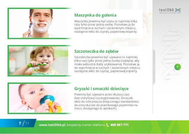 7 11/ www.testDNA.pl, bezpłatny numer telefonu 800 007 771 Maszynka do golenia Maszynka powinna być użyta co najmniej kilk...