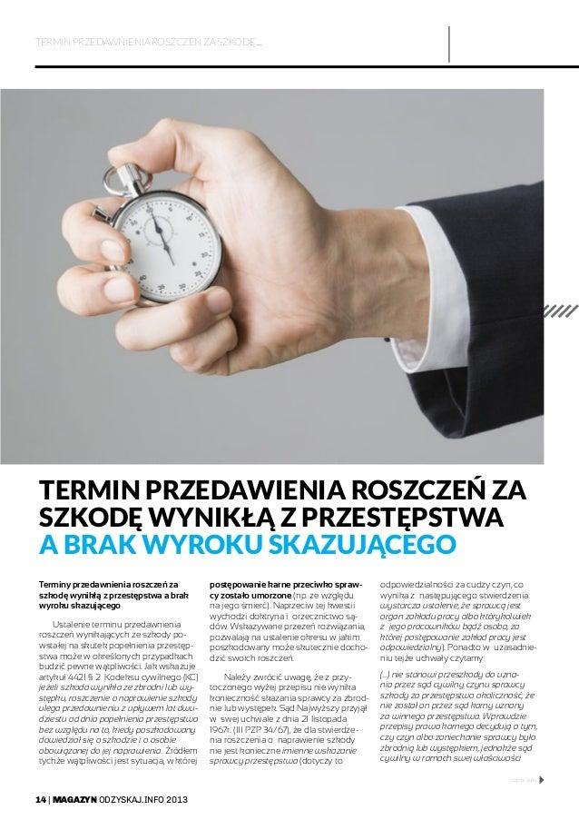 14   MAGAZYN ODZYSKAJ.INFO 2013 TERMIN PRZEDAWNIENIA ROSZCZEŃ ZA SZKODĘ ... TERMIN PRZEDAWIENIA ROSZCZEŃ ZA SZKODĘ WYNIKŁĄ...