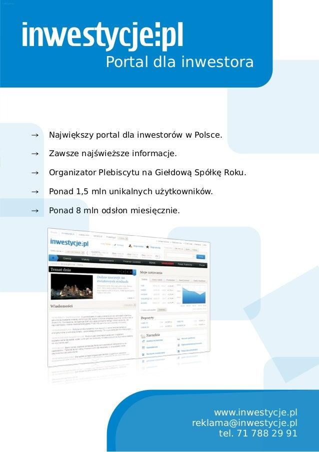 MAGAZYN ODZYSKAJ.INFO 2013   29 Portal dla inwestora Najwiêkszy portal dla inwestorów w Polsce. Zawsze najœwie¿sze informa...