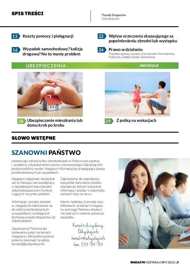 MAGAZYN ODZYSKAJ.INFO 2013   3 SZANOWNI PAŃSTWO 26 29 22 24 13 16 obserwując rozwój rynku odszkodowań w Polsce oraz pytani...
