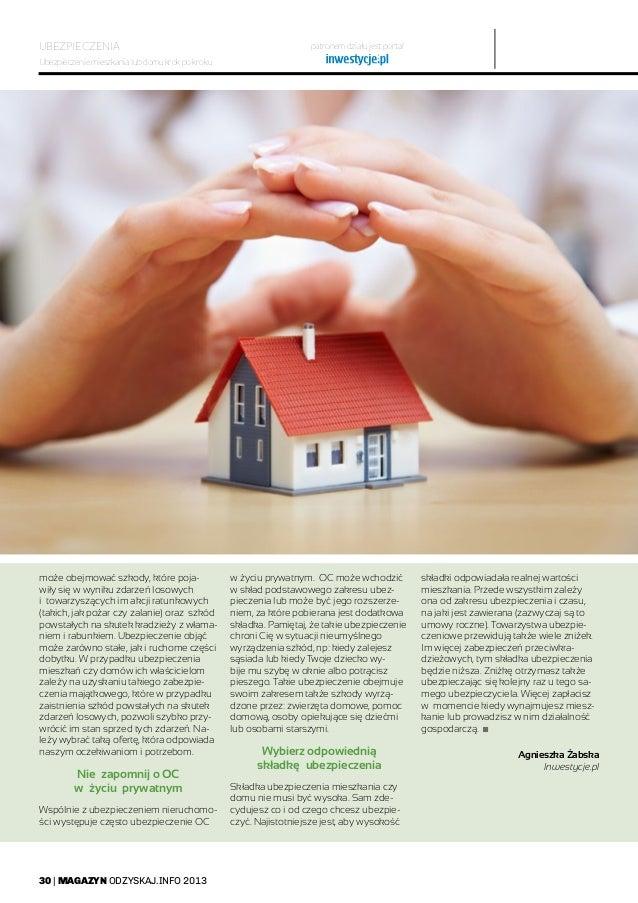 30   MAGAZYN ODZYSKAJ.INFO 2013 UBEZPIECZENIA patronem działu jest portal Ubezpieczenie mieszkania lub domu krok po kroku ...